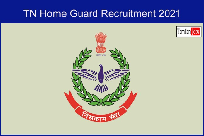 Tamil Nadu Home Guard Recruitment 2021 Out – Apply For 1000 Vacancies