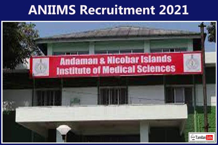ANIIMS Recruitment 2021 Out – Apply For 31 Professor, Associate Professor Jobs