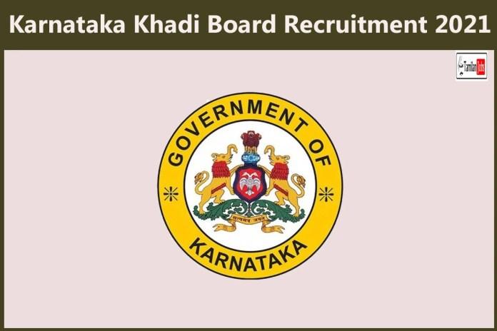 Karnataka Khadi Board Recruitment 2021 Out – Apply Online 29 Technical Assistant Jobs