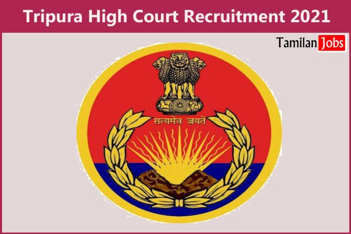 Tripura High Court Recruitment 2021 Out – Apply Online 14 Personal Assistant Jobs