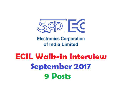 ECIL Walk-in Interview September 2017 – 9 Posts