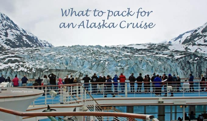 What to pack for a Alaska Cruise