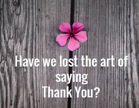 have we lost the art of saying thank you