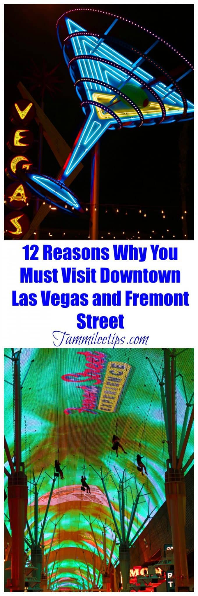 12 reasons why you must visit Downtown Las Vegas & Fremont Street