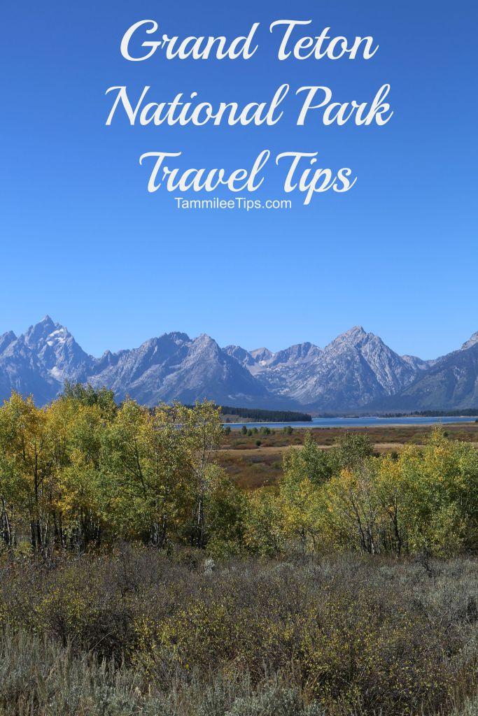Grand Teton National Park Travel Tips