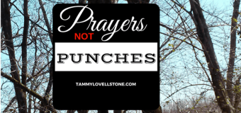 Prayers not Punches