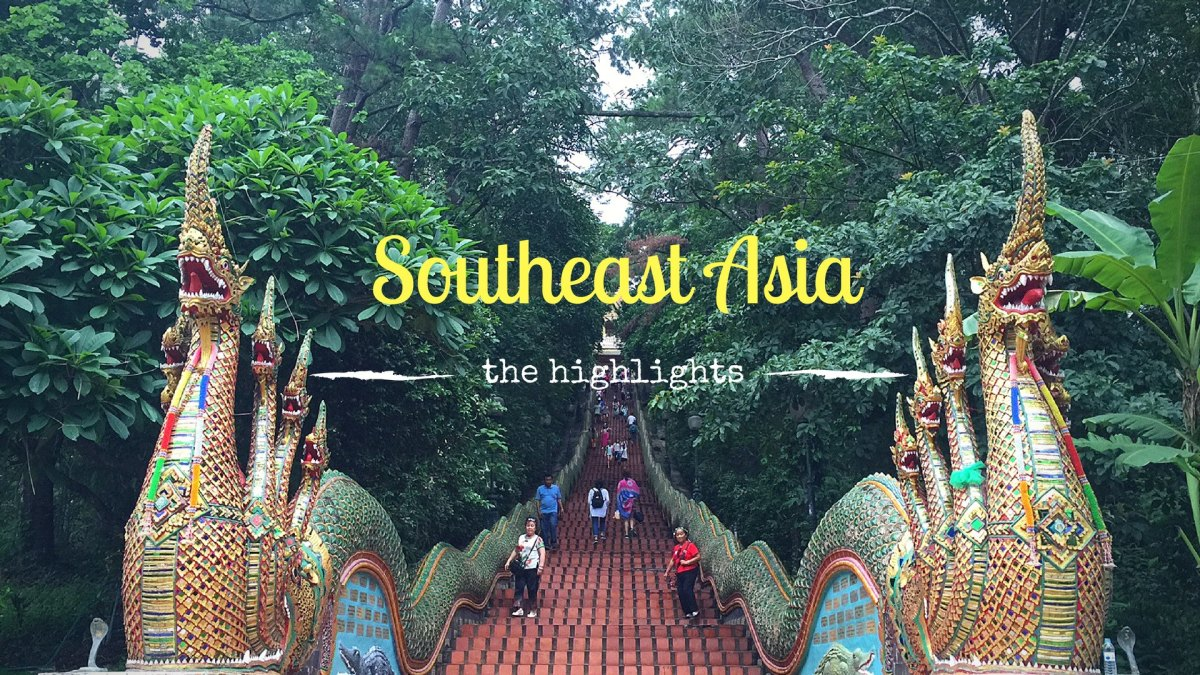 Top Highlights of Southeast Asia – Part I