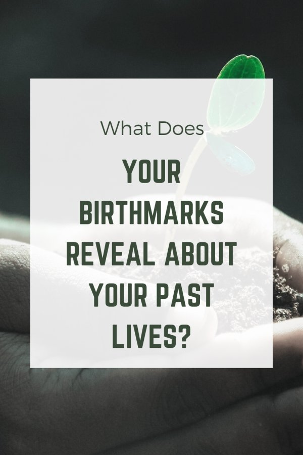 Birthmarks Reveal About Your Past Lives
