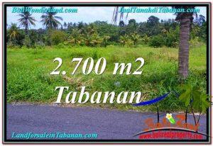 TANAH JUAL MURAH  TABANAN 2,700 m2  View gunung dan sawah