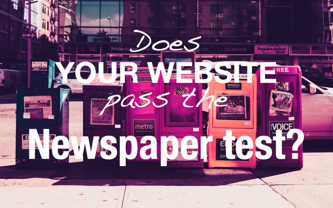 Does your website pass the newspaper test?