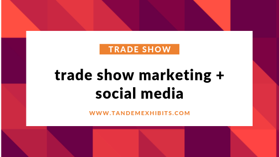 trade show social media marketing ideas