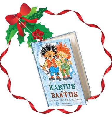 Boken om tandtrollen Karius och Baktus av Torbjörn Egner.