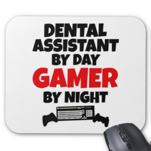 dental_assistant_by_day_gamer_by_night
