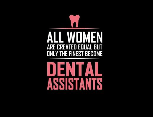All women ar created equal but only the finest become dental assistants