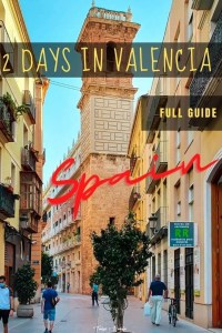 2 days in Valencia (Spain) - full guide - PIN2