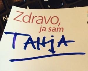 Zdravo, ja sam Tanja...