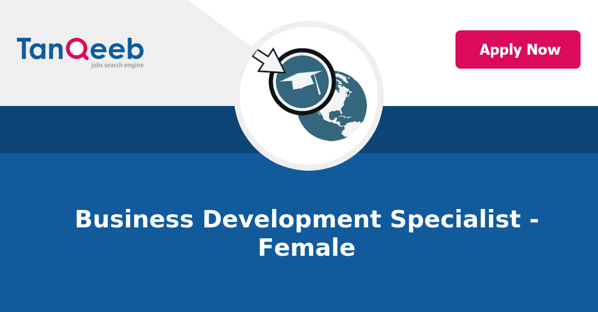 Business Development Specialist  Female  Job Vacancy