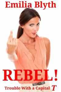 Rebel!  – Emlia Blythe