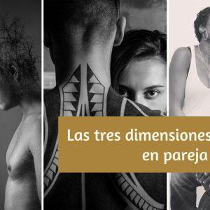 Las tres dimensiones del amor en una relación de pareja