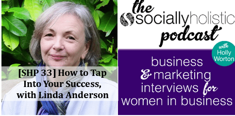 Socially Holistic Podcast with Linda Anderson, Tap Into Your Success