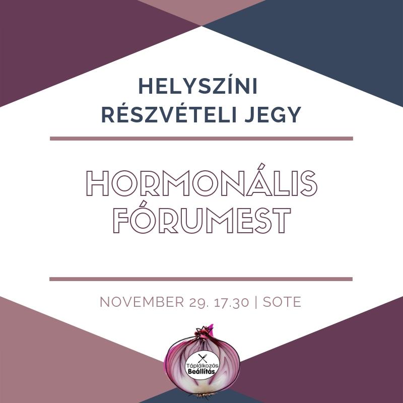 HELYSZÍNI RÉSZVÉTELI JEGY: Átfogó Hormonális Fórumest 2018.11.29.