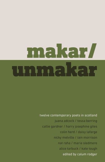 "Shows the cover for the Tapsalteerie book ""Makar/Unmakar: Twelve Contemporary Poets in Scotland""."