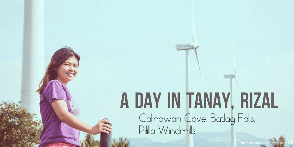 A day in Tanay, Rizal: Calinawan Cave, Daranak and Batlag Falls, Pililla Windmills
