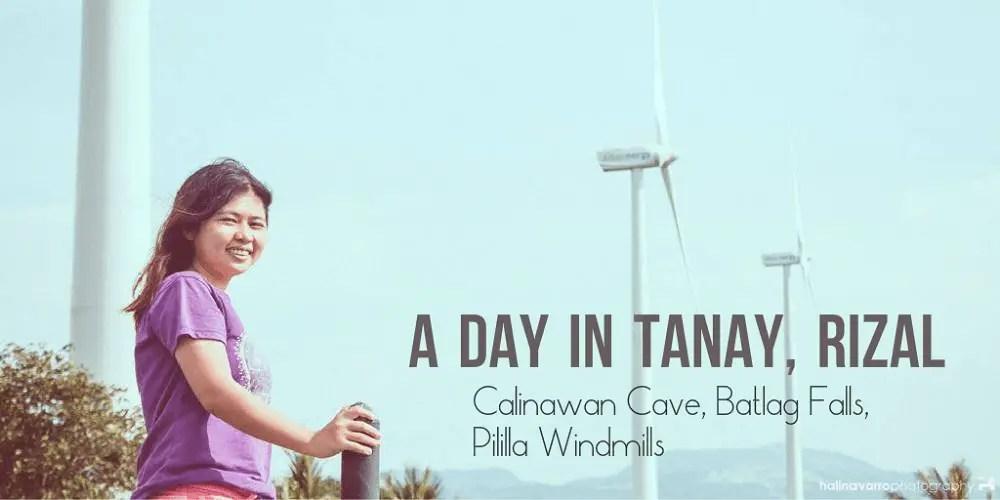 A day in Tanay, Rizal: Calinawan Cave, Batlag Falls, Pililla Windmills