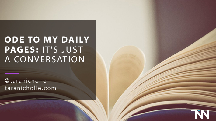 Ode to My Daily Pages: It's Just a Conversation