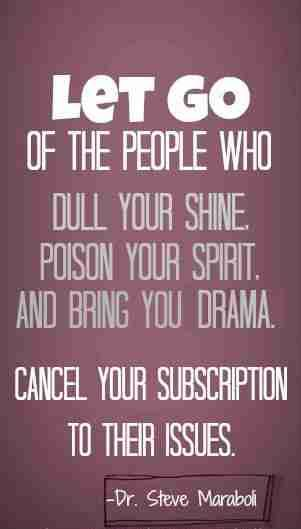 Let go of the people who dull your spirit