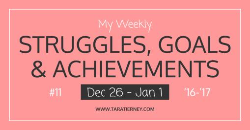 Weekly Struggles Goals Achievements FB 11 Dec 26 2017 - Jan 1 2017