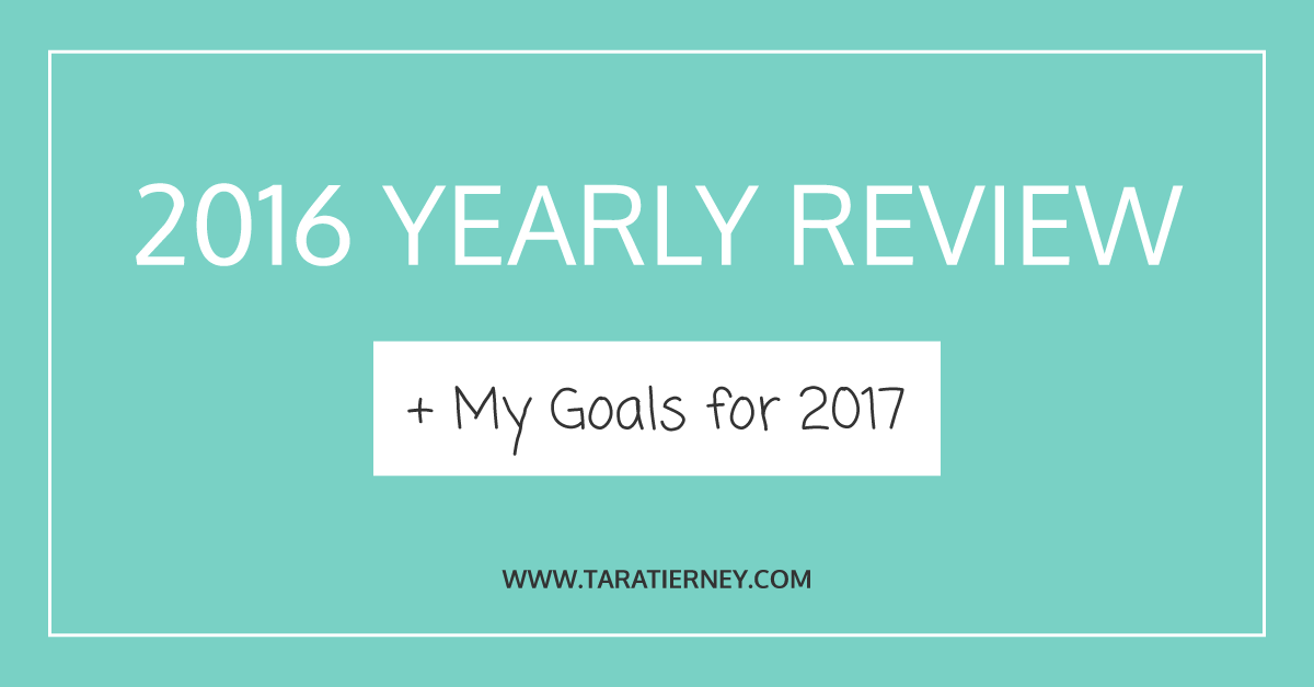 2016 Yearly Review Goals for 2017 FB | Tara Tierney