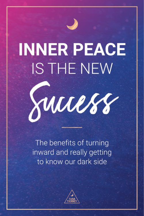Inner peace is the new success - The benefits of turning inward and really getting to know our dark side