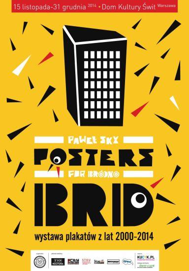 Paweł Sky: Posters for Bródno - wystawa plakatów z lat 2000-2014 2014, dla Dom Kultury ŚWIT