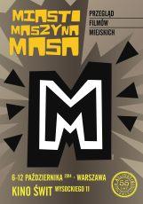 Miasto Maszyna Masa - przegląd filmów miejskich 2014, dla kino ŚWIT