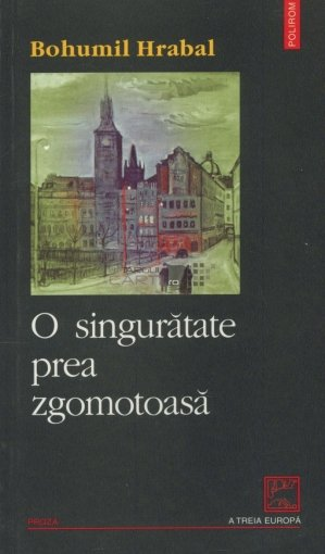 Image result for bohumil hrabal o singuratate zgomotoasa