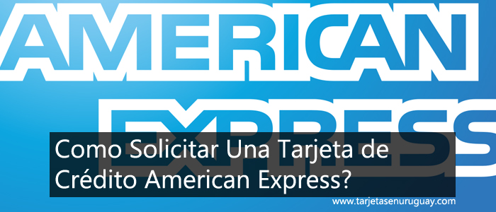 Como Solicitar Una Tarjeta American Express
