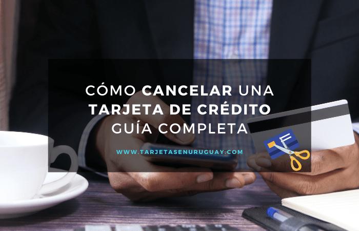 Cancelar una tarjeta de crédito en Uruguay