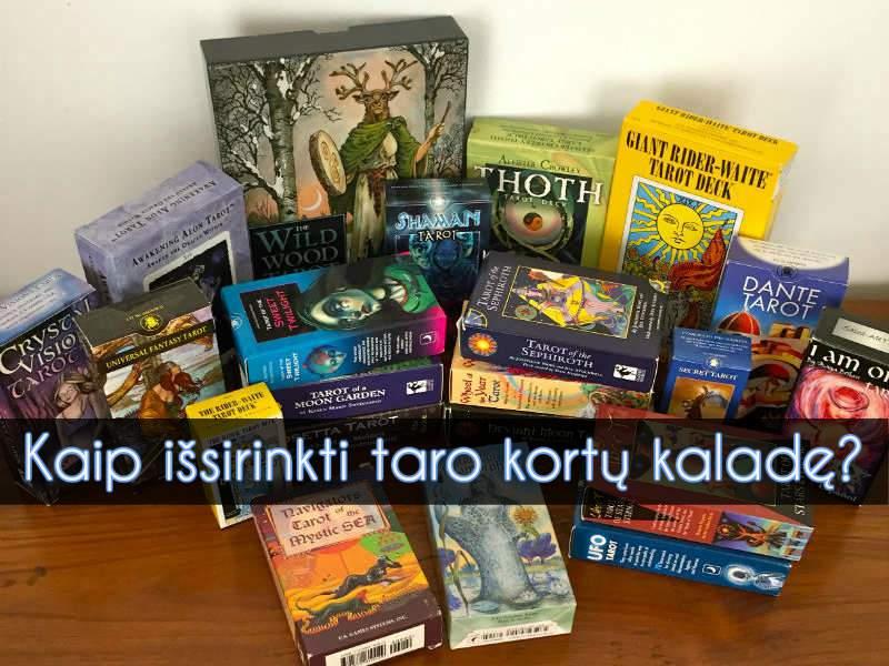 Taro kortos. 9 patikrinti būdai kaip teisingai išsirinkti jums tinkančią Taro kortų kaladę