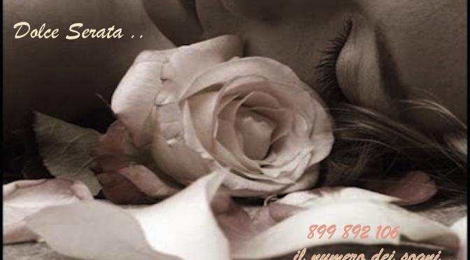Dolce Serata …  il numero dei sogni 899 892 106