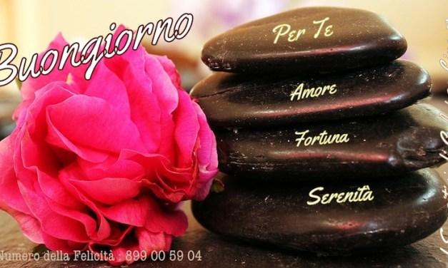 Buongiorno, per te Amore, Fortuna e Serenità