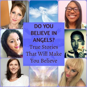 Do You believe in angels? True stories that will make you belive
