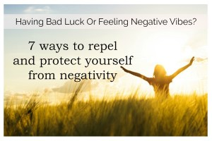 7 ways to repel and protect yourself from negativity