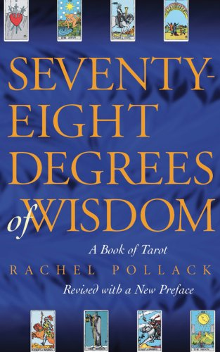 Seventy eight degrees of wisdom by rachel pollack fandeluxe Gallery