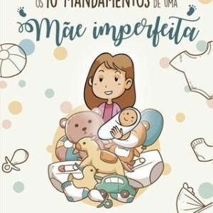 Os 10 Mandamentos de uma Mãe Imperfeita (2a edição) - Carmen Garcia - Tartaruguita