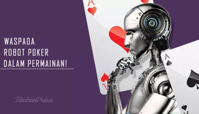 Ini Cara Mengetahui Player Bot Dalam Poker Online