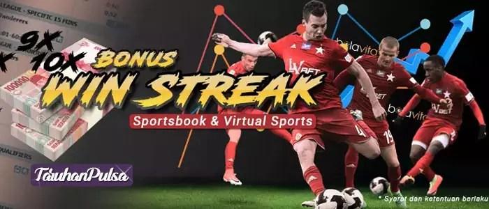 Win Streak 10X Bonus Terbaru Sportsbook Dan Virtual Sports