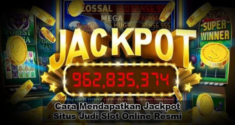 Bagaimana Cara Dapat Jackpot Slot Online