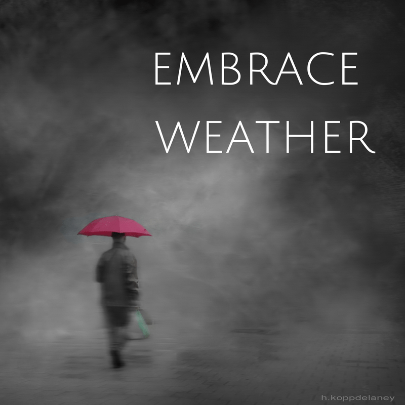embrace weather poster