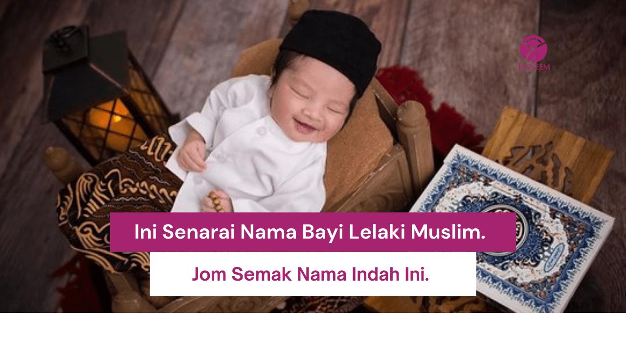 Ini Senarai Nama Bayi Lelaki Muslim.